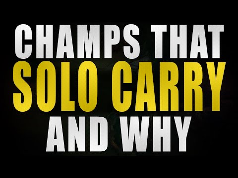 Champs that Solo Carry and Why (7.6)