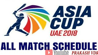 Asia Cup 2018 All Match Full Schedule With Time Table [Full HD]