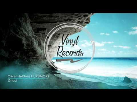 Oliver Heldens Ft. RUMORS - Ghost (Extended Mix)