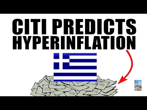 Citi Predicts HYPERINFLATION in Greece by 2017!