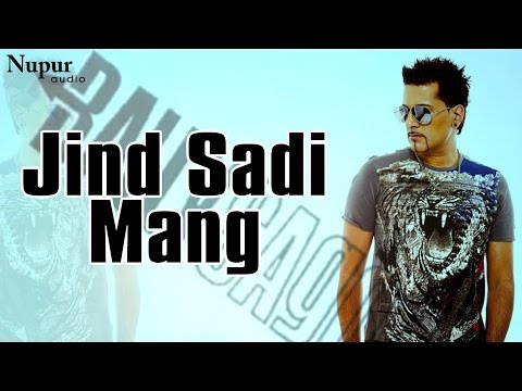 Jind Sadi Mang | Latest Punjabi Song 2016 | Bally Sagoo | Nupur Audio