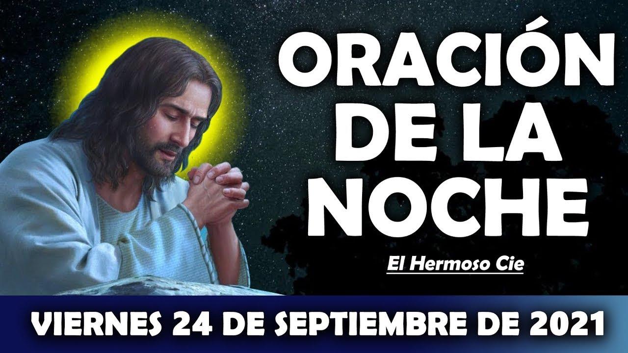 😇Oración De La Noche De Hoy Viernes 24 De Septiembre | ESCUCHA ESTE SALMO Y OBSERVA LO QUE PASA!