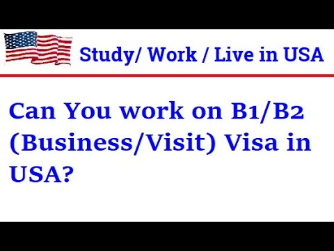 Can We Work On B1/B2 Visit Visa In USA | Is It Legal To Work On Business/Visitor Visa (B1/B2) In USA