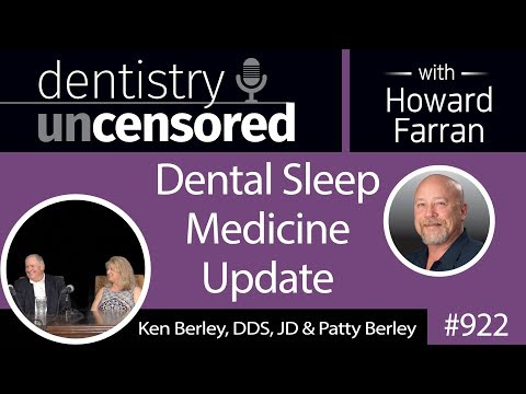 922 Dental Sleep Medicine Update with Ken Berley, DDS, JD & Patty Berley