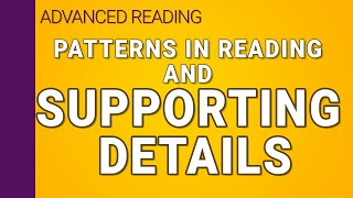 Supporting details and patterns in reading