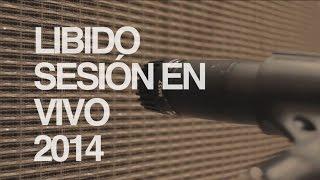 Libido - Sesión en vivo