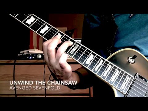 Unwind The Chainsaw - Avenged Sevenfold Guitar Cover