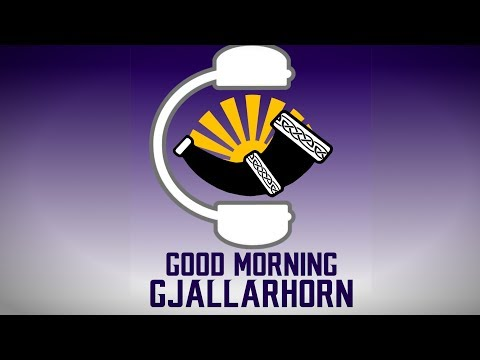 Good Morning Gjallarhorn: Episode 01