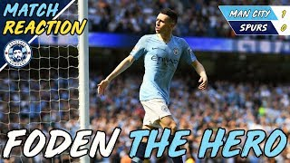 PHIL FODEN THE HERO! | MAN CITY 1-0 TOTTENHAM | MATCH REACTION