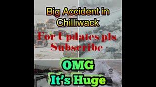 Big Accident at Chilliwack BC, Canada