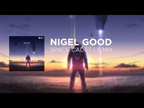 Nigel Good - Space Cadet LP Mix