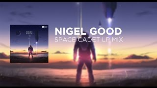 Nigel Good - Space Cadet LP Mix