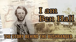 I am Ben hall - The Story behind the Bushranger