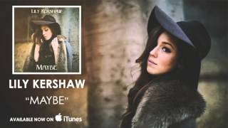 Lily Kershaw - Maybe [Audio]