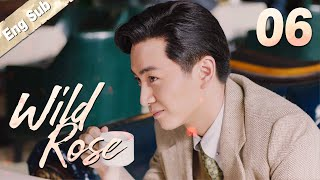 [ENG SUB] Wild Rose 06 | Romantic Suspense Drama, Eye-candy Agents