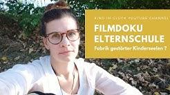 Filmdoku: Elternschule - Eine Fabrik gestörter Kinderseelen?