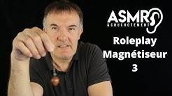 ASMR Roleplay Magnétiseur 3