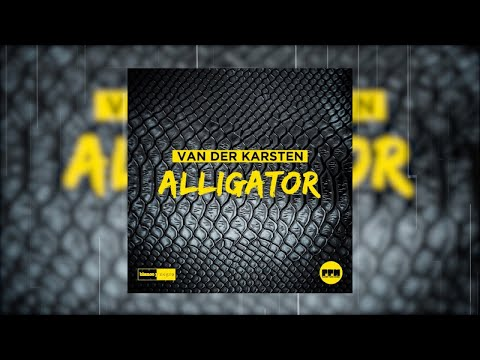 Van Der Karsten - Alligator (Official Audio)