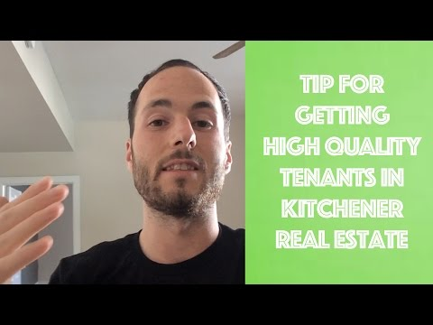 Tip For Getting HIGH QUALITY Tenants in Kitchener Real Estate
