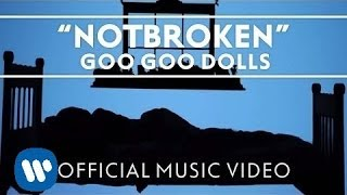 "Goo Goo Dolls - ""Notbroken"" [Official Music Video]"