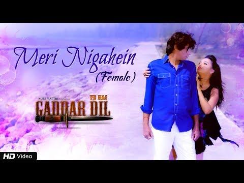 Meri Nigahein | Khushboo Jain | Kuber Attri | Ye Hai Gaddar Dil | Latest Bollywood Romantic Song