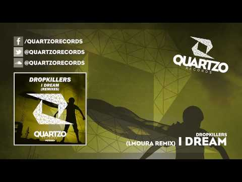 Dropkillers - I Dream (LMoura Remix) (OUT NOW!)