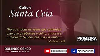 Culto Matutino com Celebração da Ceia   02/05  - 09h00