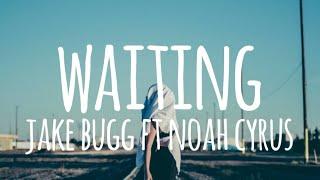 Waiting - Jake Bugg ft Noah Cyrus (lyrics)