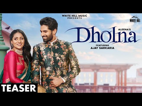 dholna-(official-teaser)-|-aleena-ft.-ajay-sarkaria-|-releasing-on-30-january-|-white-hill-music
