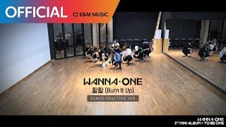 Video Wanna One (워너원) -  활활 (Burn It Up) Practice Ver. download MP3, 3GP, MP4, WEBM, AVI, FLV Oktober 2017