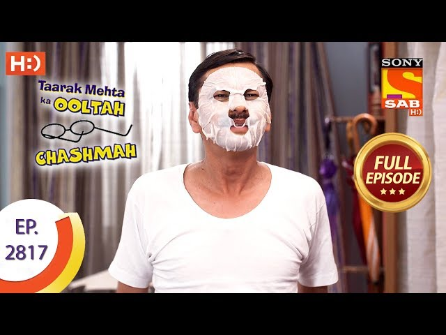 Taarak Mehta Ka Ooltah Chashmah - Ep 2817 - Full Episode - 12th September, 2019