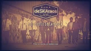 """DESKARAOS """"Los Chicos De La Banda"""" (Vídeo-lyric)"""