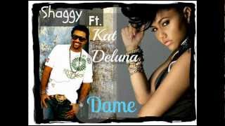 Shaggy Ft. Kat Deluna - Dame LYRICS
