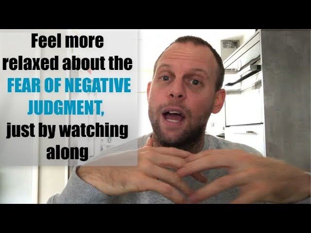Relax Your Fear of Negative Judgment by Watching Along