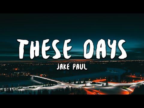 Jake Paul - These Days (Lyrics)