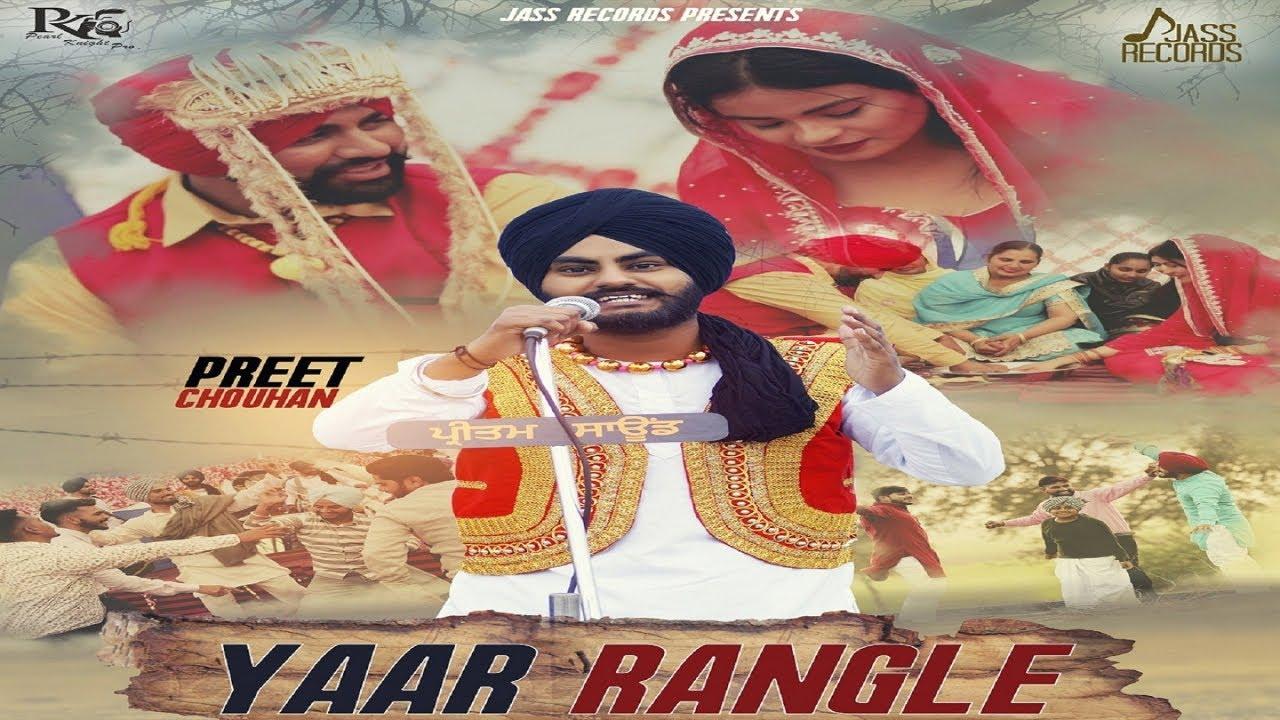 Yaar Rangle  | ( Full HD ) | Preet Chouhan  | New Punjabi Songs 2019 | Latest Punjabi Songs 2019 #1