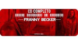 CD COMPLETO - Franny Becker - Catraca Gira