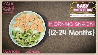 Morning Snack 12-24 Month Babies | BABY NUTRITION Program | Guru Mann | Health & Fitness