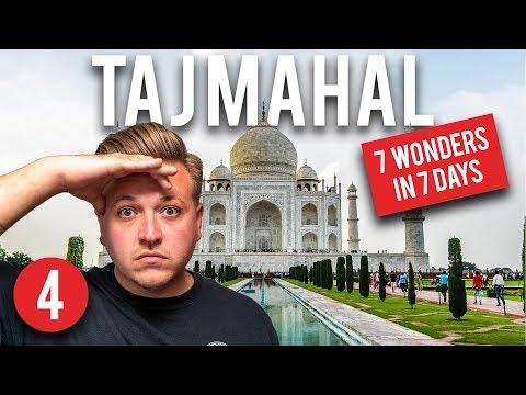 7 WONDERS OF THE WORLD IN 7 DAYS - TAJ MAHAL, INDIA