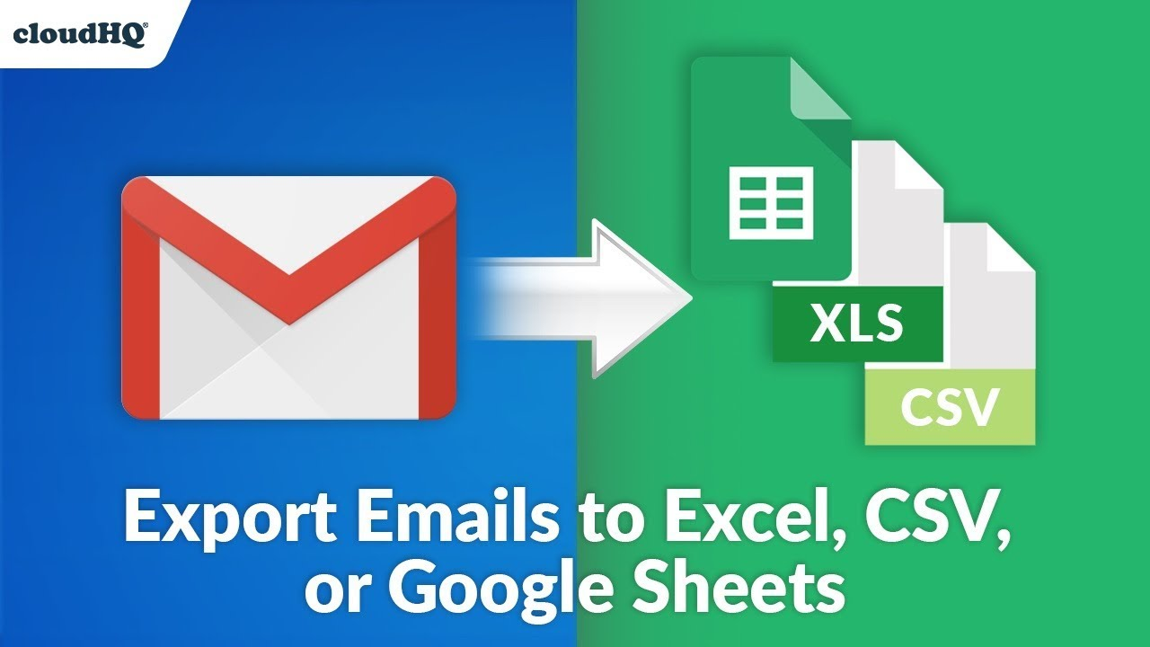 Export Emails to Excel, CSV, or Google Sheets – cloudHQ Support