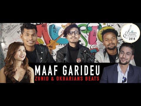 Maaf Garideu - Zunid & Okharians Beats | New Nepali Acoustic Pop Song 2018