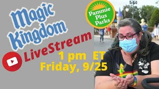 MAGIC KINGDOM LiveStream - Fri., 9/25 - 1 pm ET
