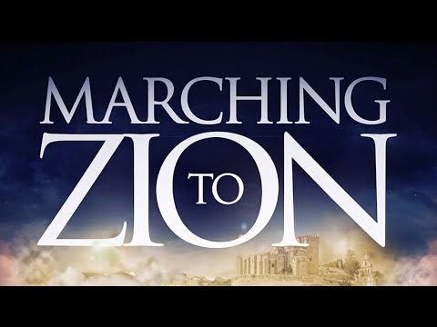 """""""Marching to Zion"""" Full Movie"""