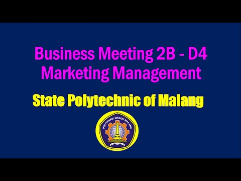 Business Meeting 2B -D4 Marketing Management// State Polytechnic of Malang.
