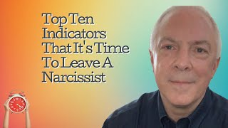Top 10 Indicators That It's Time To Leave The Narcissist
