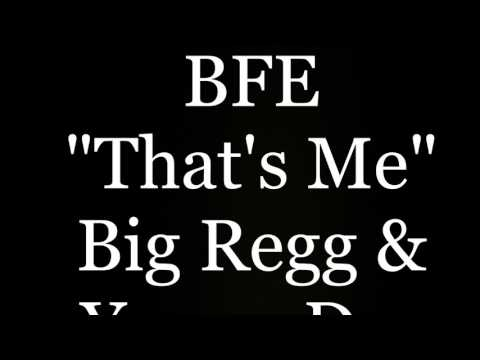 """BFE- """"That's Me"""" Big Regg & Young Dre"""