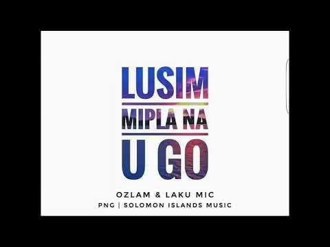Lusim Mipla Na U Go - Ozlam ft. Laku Mic