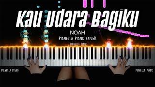 Gambar cover KAU UDARA BAGIKU - NOAH | Piano Cover by Pianella Piano
