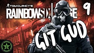 Let's Play - Rainbow Six Siege: Git Gud 9 - The Guddest One Yet