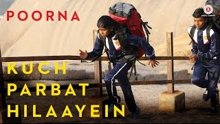 Kuch Parbat Hilaayein  | Poorna | Salim   Sulaiman | Arijit Singh